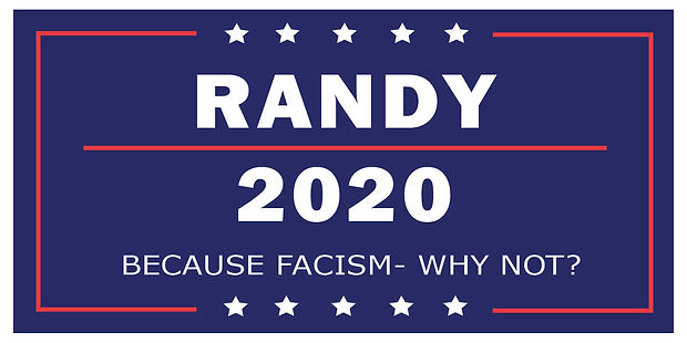 Randy Campaign Signs-Facism.jpg