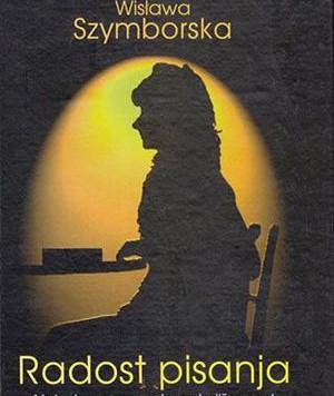 Radost pisanja Wisławe Szymborske