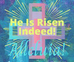 Alleluia Christ is Risen. He is Risen indeed. Alleluia