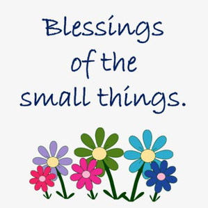 Blessings of the small things