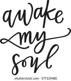 * Awake, stretch, and shine *