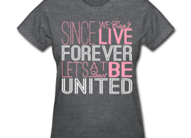 Live Forever Ladies T-Shirt