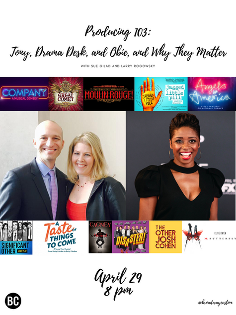 Producing 103: Tony, Drama Desk, Obie and Why They Matter With Montego Glover