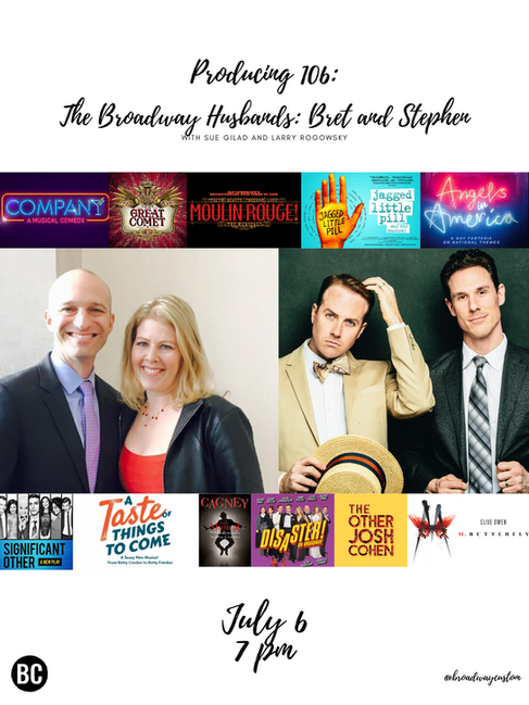 Producing 106: The Broadway Husbands: Bret and Stephe