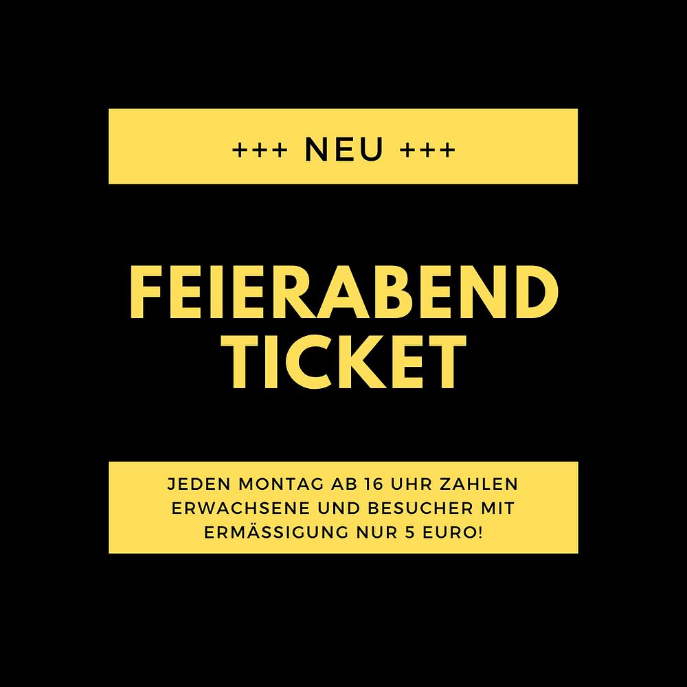 Das neue Feierabend-Ticket!