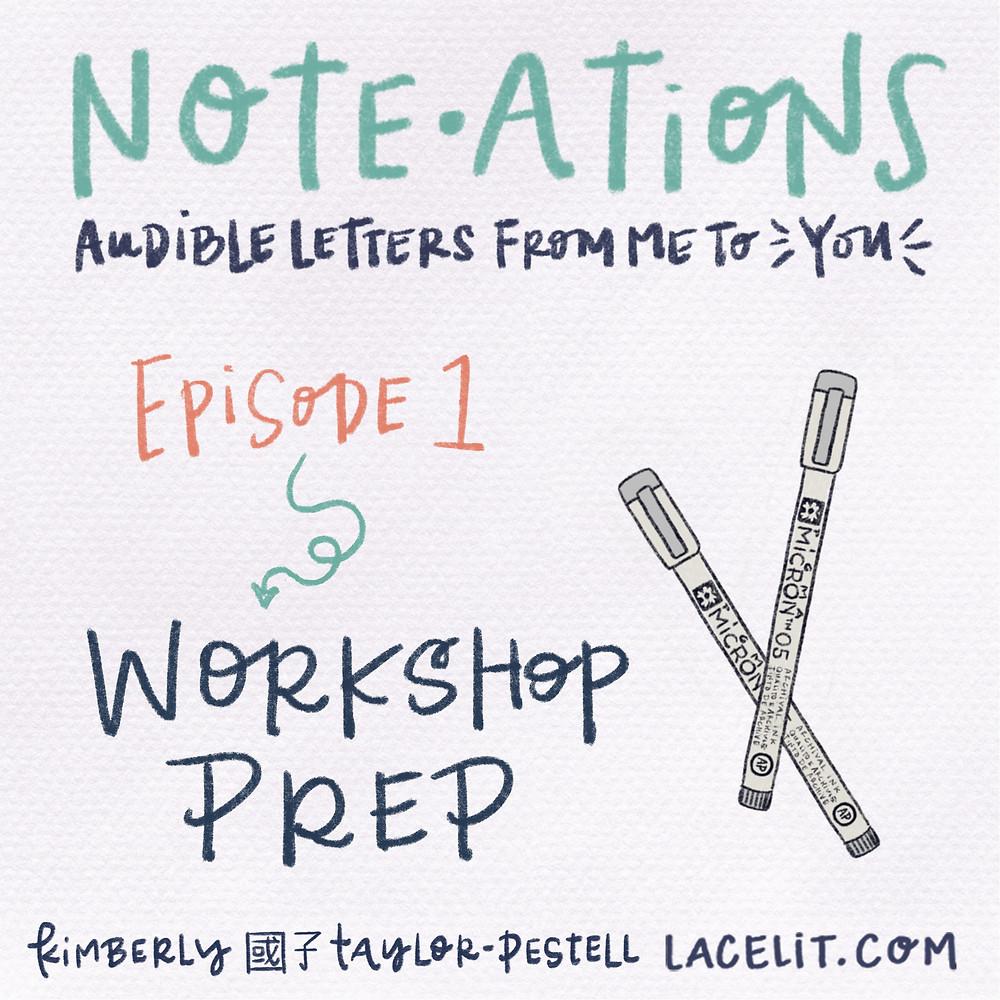 Note•ations, Ep. 1: Workshop Prep