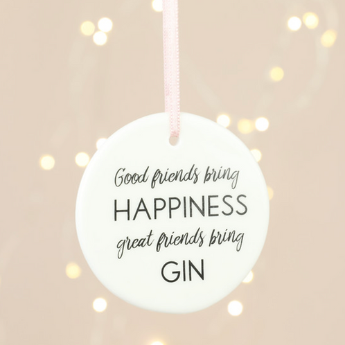 'GREAT FRIENDS BRING GIN' HANGING DECORATION