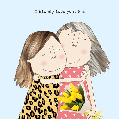 Bloody Love Mum