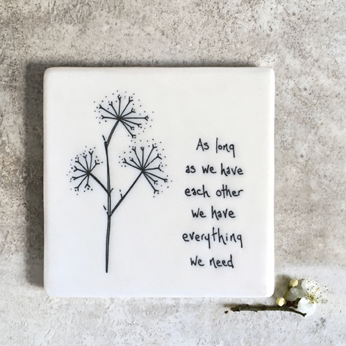 Floral coaster-As long as have each other