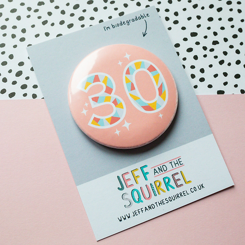 30th Birthday Biodegradable Pink Badge