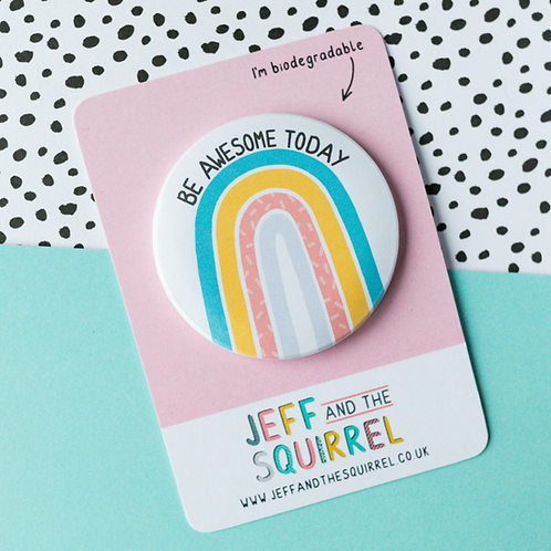 Be Awesome Today Biodegradable Badge