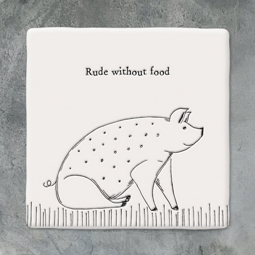 Sq coaster-Pig/Rude without food