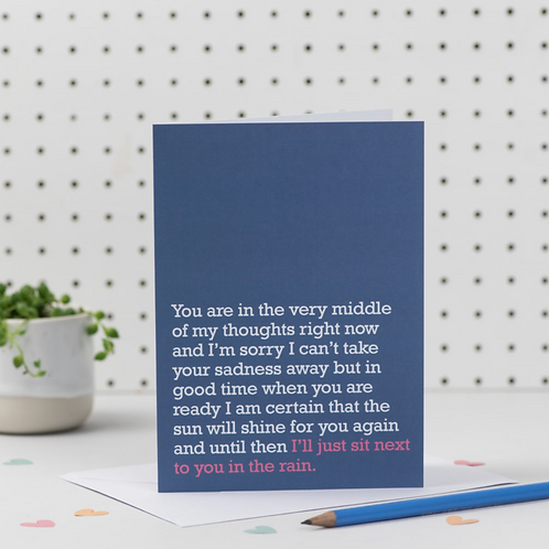 SIT NEXT TO YOU IN THE RAIN : SYMPATHY CARD FOR LOSS