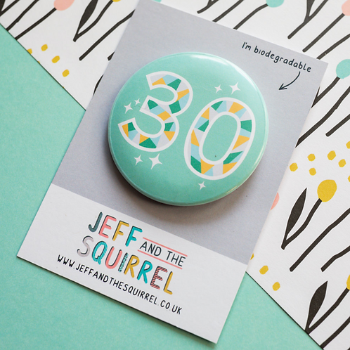 30th Birthday Biodegradable Badge