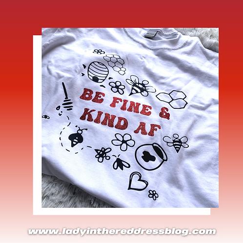 """""""Be Fine & Kind AF"""""""