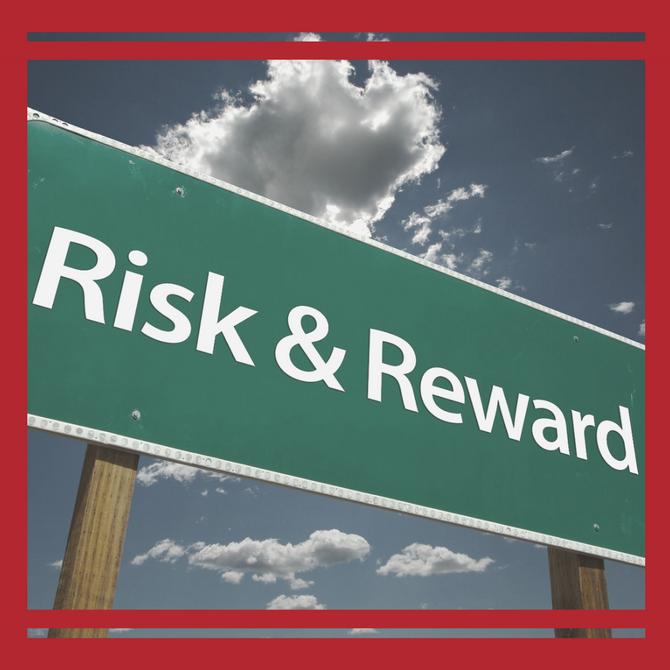 The Risky Reward