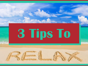 3 Tips To Relax