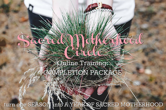 Sacred Motherhood Circles Completion Package