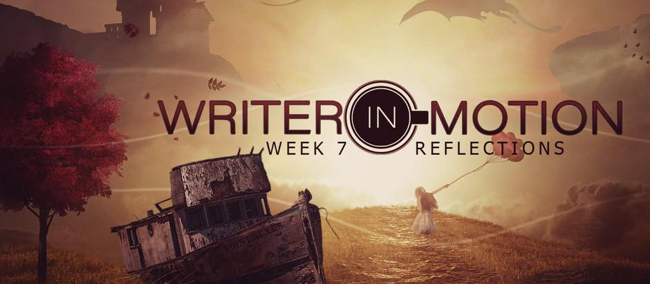 Writer in Motion - Week 7