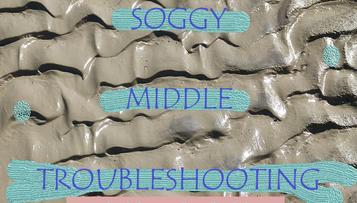 Soggy Middle Troubleshooting
