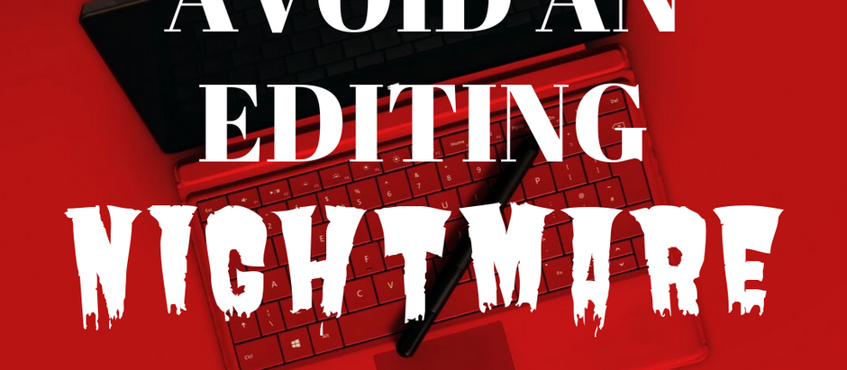 Avoid An Editing Nightmare