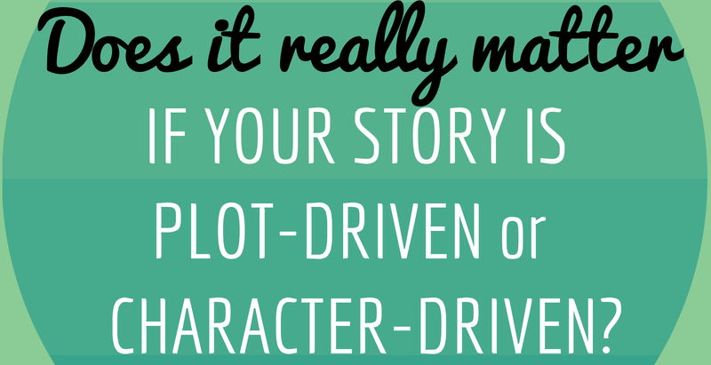 Plot-Driven or Character-Driven: Does It Really Matter?