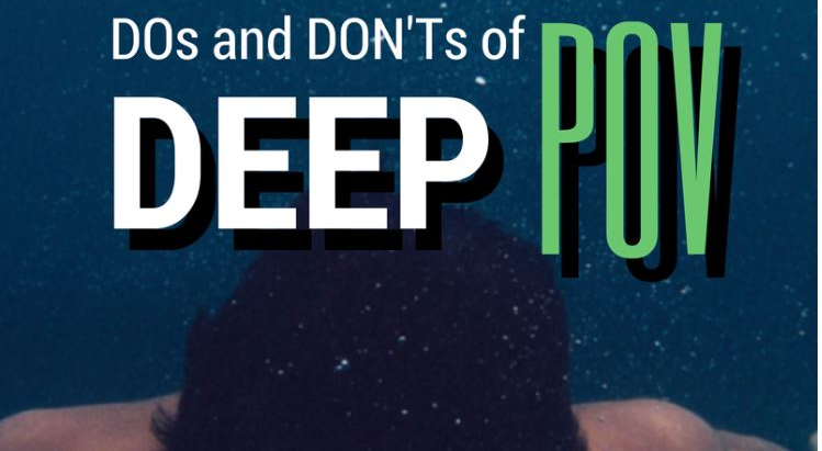 DOs and DON'Ts of Deep POV