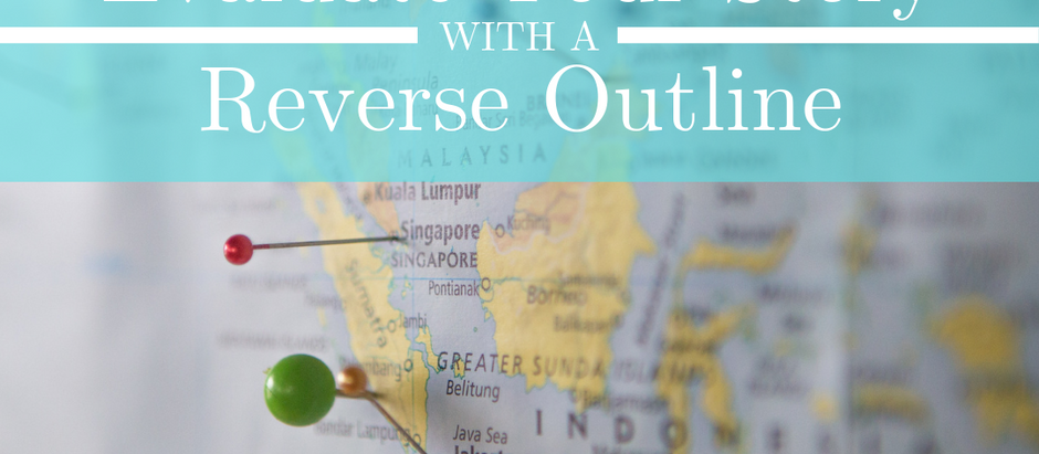 Evaluate Your Story With A Reverse Outline