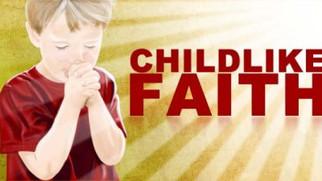 Faith Like a Child