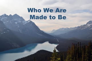 Who We Are Made to Be