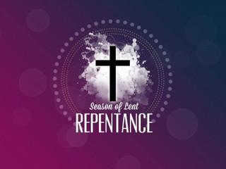 Lent - Repent
