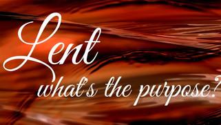 Lent - Purpose
