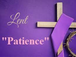 Lent - Patience