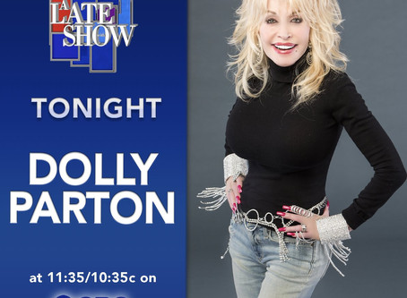 TUNE IN TONIGHT! Dolly Parton on The Late Show with Stephen Colbert - 11:35/10:35c