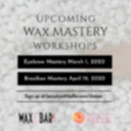 WaxMasteryWorkshop_MarchApril2020.png