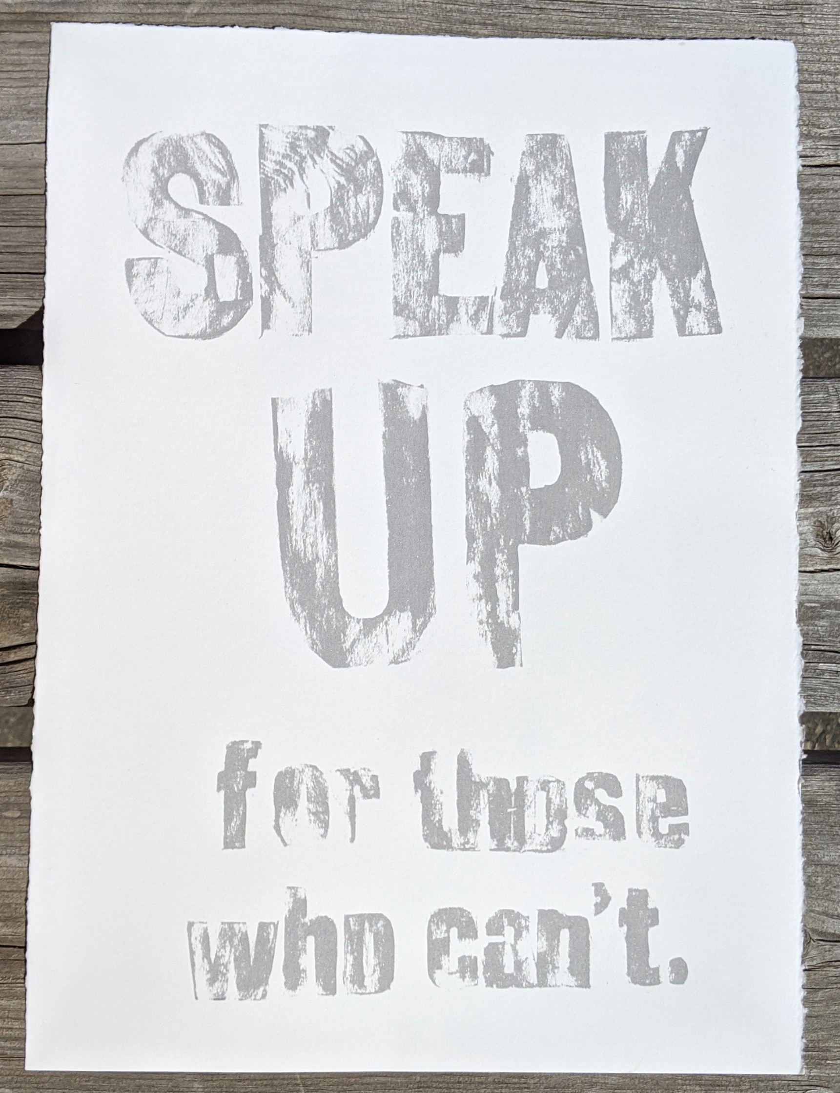 "Speak Up for those who can't, Screen printed protest poster, 11"" x 15"", 2020, $20"