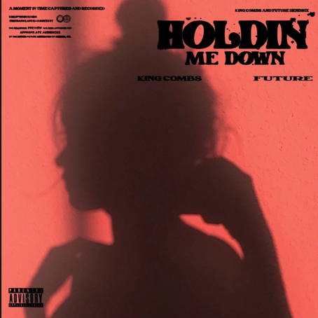 """Future Links With King Combs on New Track """"Holdin Me Down"""""""