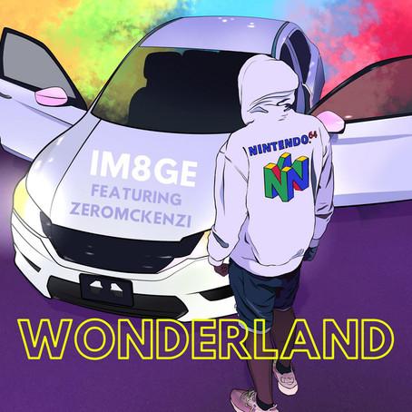 """Watchlist: """"Wonderland"""" by Im8ge (feat. Zero Mckenzi)"""