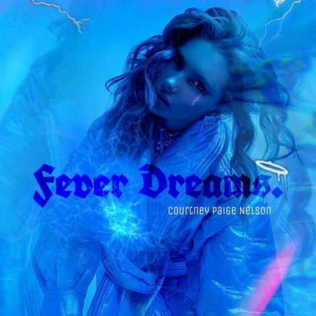 Courtney Paige Nelson Releases Debut EP 'Fever Dream'