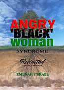 Angry Black Woman Syndrome: Revisited | Emunah Y'Srael