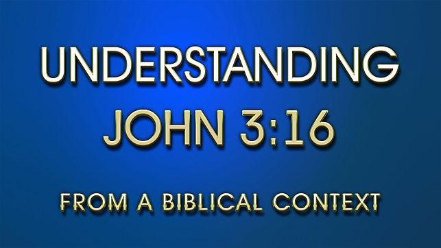Understanding John 3:16