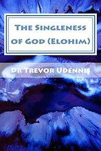 The Singleness of GOD (Elohim)