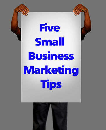 Five Small Business Marketing Tips