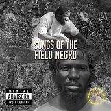 Songs of the Field Negro