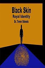 Black Skin Royal Identity