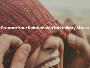 How to Prepare Your Relationship for Holiday Stress!