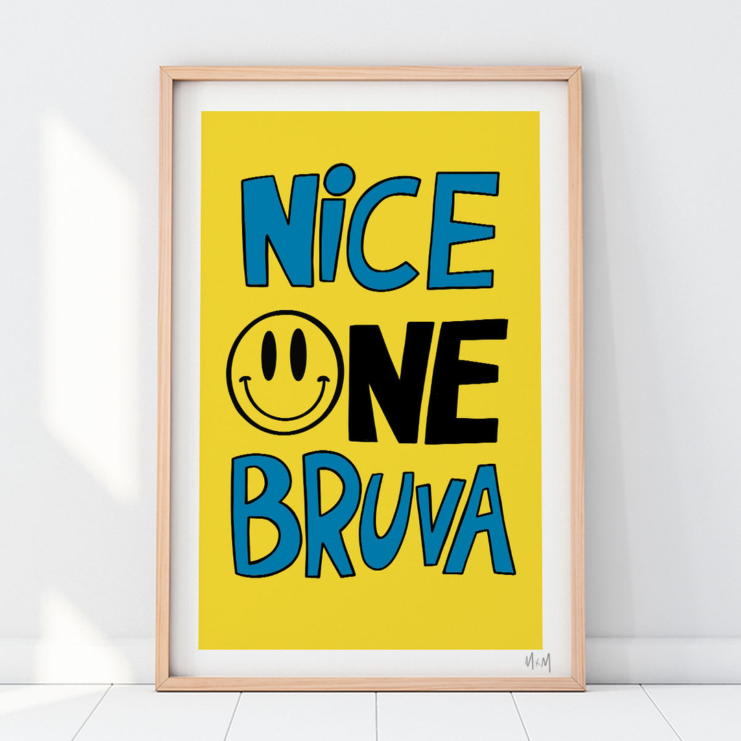 Nice On Bruva Print