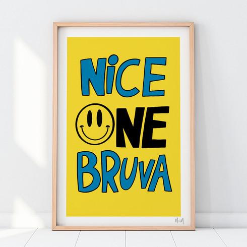 NICE ONE BRUVA