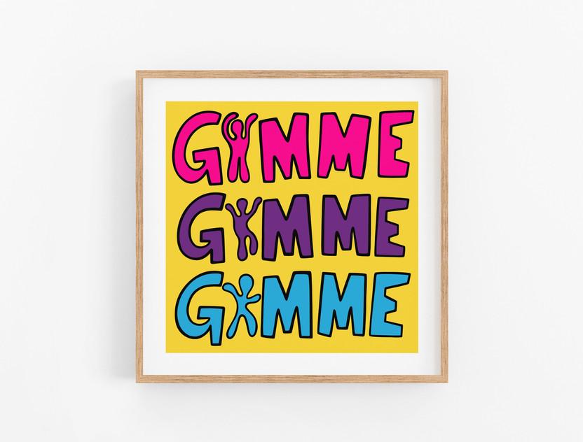Gimme Gimme Gimme Print 2