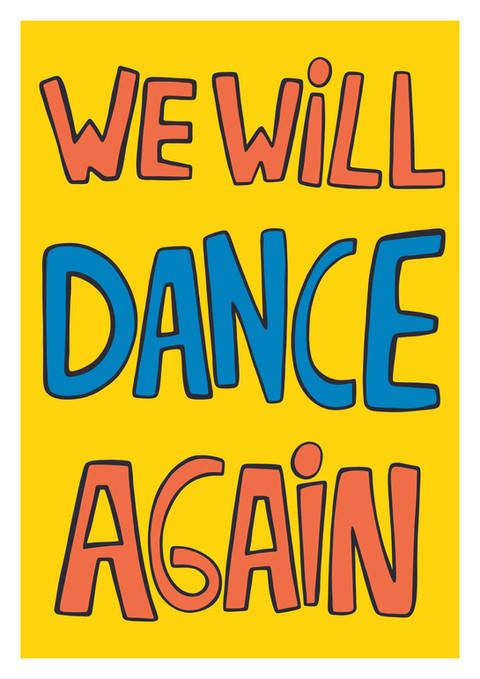 WE WILL DANCE AGAIN